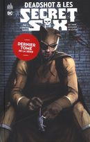 Deadshot & Les Secret six 04 : La rage de vaincre