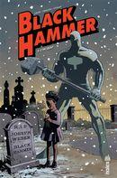 Black Hammer 02 : L'incident