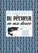 Almanach du pêcheur eau douce & mer 2018