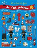 Le cahier de jeux du p'tit pompier