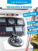Les exercices pour bien gérer sa navigation : Voile et moteur