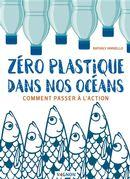 Zéro plastique dans nos océans : Comment passer à l'action