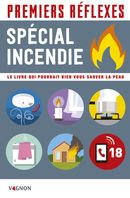 Premiers réflexes - Spécial incendie