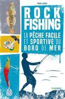 Rock fishing : La pêche facile et sportive du bord de mer