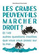 Les crabes peuvent-ils marcher droit?