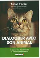 Dialoguer avec son animal : Se connecter à son animal et cultiver le lien affectif