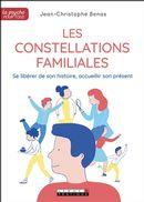 Les constellations familiales : Se libérer de son histoire, accueillir son présent