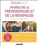 Ma bible de la préménopause et de la ménopause : Avec la naturopathie