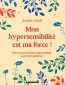 Mon hypersensibilité est ma force!
