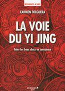 La voie du Yi Jing : Faire les bons choix en conscience