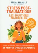 Stress post-traumatiques : Les solutions naturelles