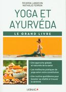 Yoga et ayurvéda : Le grand livre