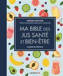 Ma bible des jus santé et bien-être : Le guide de référence