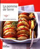La pomme de terre : 100 recettes épatantes