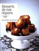 Desserts de nos régions : 100 recettes savoureuses