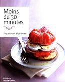 Moins de 30 minutes : 100 recettes bluffantes