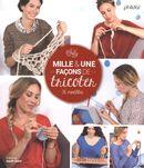 Mille & une façons de tricoter 36 modèles