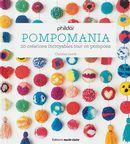 Pompomania : 20 créations incroyables tout en pompons