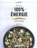 Plats 100% énergie : 40 recettes pour petits & grands sportifs