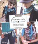 Foulards à coudre et à nouer - 20 modèles colorés pour toutes les occasions