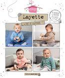 Layette chic et raffinée - 34 modèles à tricoter de la naissance à 24 mois