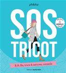 SOS tricot : B.A.-Ba, trucs & astuces, conseils