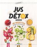 Jus détox : 40 recettes saines & délicieuses