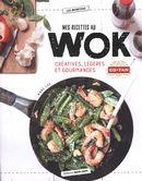 Mes recettes au wok : Créatives, légères et gourmandes