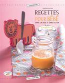 Recettes pour bébé sans lactose & sans gluten