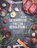 Le barbecue fait sa révolution !