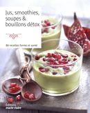 Jus, smoothies, soupes & bouillons détox