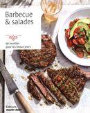 Barbecue & salades :  90 recettes pour les beaux jours