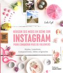 Réussir ses mises en scène sur instagram pour conquérir plus de followers