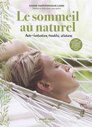Le sommeil au naturel : Auto-évaluation, troubles, solutions