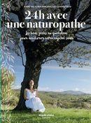 24h avec une naturopathe : Les bons gestes au quotidien pour améliorer votre capital santé