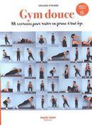 Gym douce : 88 exercices pour rester en forme à tout âge
