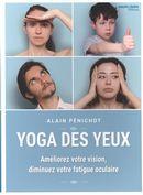 Yoga des yeux : Améliorez votre vision, diminuez votre fatique oculaire