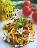 Cuisine crue : 40 recettes gourmandes - vivantes- véganes