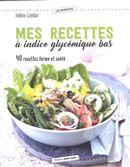 Mes recettes à index glycémique bas : 40 recettes forme et santé
