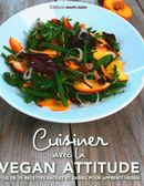 Cuisiner avec la vegan attitude : Plus de 70 recettes faciles et saines pour apprenti vegan
