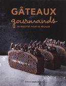 Gâteaux gourmands : 84 recettes pour se régaler