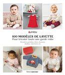 100 modèles de layette : Pour tricoter toute une garde-robe
