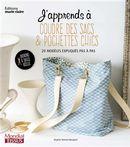 J'apprends à coudre des sacs & pochettes chics : 20 modèles expliqués pas à pas