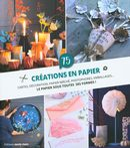 75 créations en papier : Le papier sous toutes ses formes !