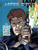 Diptyque Largo Winch 6/10 : Golden Gate/Shadow