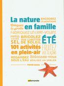 La nature en famille - Eté : 101 activités en plein-air
