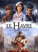 Le Havre 02 : Des années sombres aux géants - De 1800 à nos jours