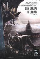 Les chroniques hérétiques 01 : Les loups d'Uriam
