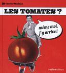 Les tomates ?  même moi j'y arrive !