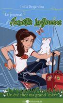 Journal d'Aurélie Laflamme  3 : Un été chez ma grand-mère